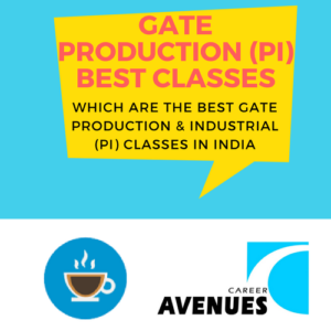 Which Are The Best GATE Production & Industrial (PI) Classes In India