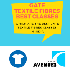 Which Are The Best GATE Textile Fibres (TF) Classes In India