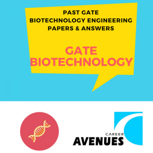 Past GATE Biotechnology Engineering Papers and Answers